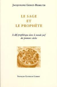Le sage et le prophète : le défi prophétique dans le monde juif des premiers siècles