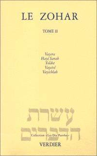 Le Zohar. Volume 2, Vayéra, Hayé Sarah, Toldot, Vayétsé, Vayichlah et Zohar Hadach