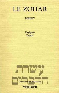 Le Zohar. Volume 4, Vayigach et Vayehi