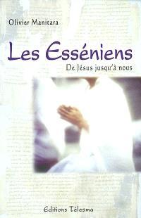 Les Esséniens : de Jésus jusqu'à nous