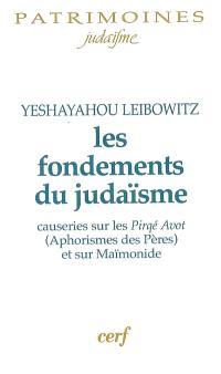 Les fondements du judaïsme : causeries sur les Pirqé Avot (Aphorismes des Pères) et sur Maïmonide