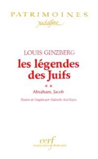 Les légendes des juifs. Volume 2, Abraham, Jacob