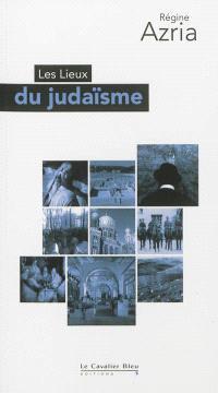 Les lieux du judaïsme