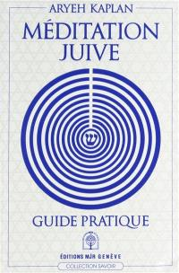 Méditation juive : guide pratique