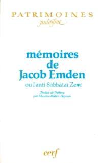 Mémoires de Jacob Emden ou l'Anti-Sabbataï Zewi