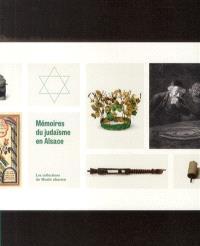 Mémoires du judaïsme en Alsace : les collections du Musée alsacien