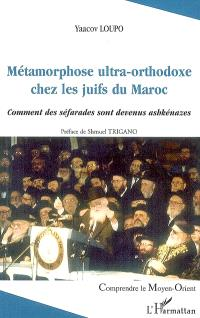 Métamorphose ultra-orthodoxe chez les juifs du Maroc : comment des séfarades sont devenus ashkénazes