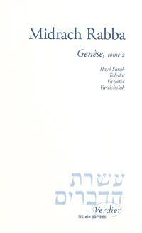 Midrach rabba. Volume 2, Genèse : Hayé Sarah, Toledot, Va-yetsé, Va-yichelah