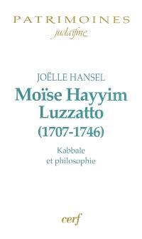 Moïse Hayyim Luzzatto (1707-1746) : kabbale et philosophie