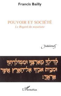Pouvoir et société : le regard du mosaïsme