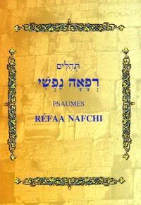 Psaumes de David : avec dinim et recueil de prières pour toute circonstance = Téhilim Réfaa nafchi
