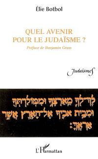 Quel avenir pour le judaïsme ?