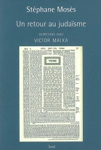 Un retour au judaïsme : entretiens avec Victor Malka