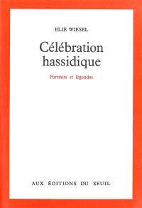 Célébration hassidique : portraits et légendes