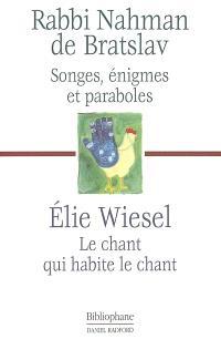 Songes, énigmes et paraboles. Suivi de Le chant qui habite le chant