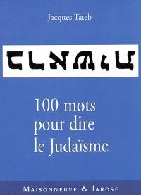 Cent mots pour dire le judaïsme