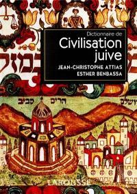 Dictionnaire de la civilisation juive : auteurs, oeuvres, notions