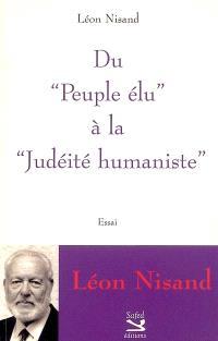 Du peuple élu à la judéité humaniste