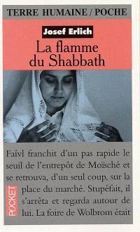 La flamme du shabbath : le shabbath, moment d'éternité dans une famille juive polonaise