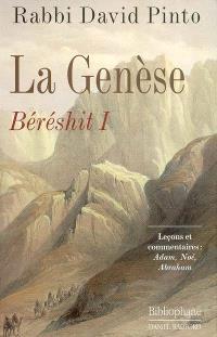 La Genèse, Béréshit. Volume 1, Leçons et commentaires : Adam, Noé, Abraham
