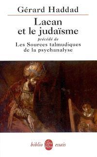 Lacan et le judaïsme; Précédé de Les sources talmudiques de la psychanalyse
