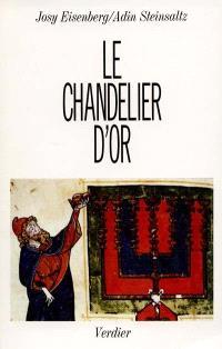 Le chandelier d'or : les fêtes juives dans l'enseignement de rabbi Chnéour Zalman de Lady