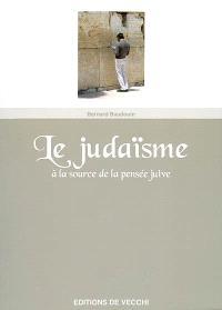 Le judaïsme à la source de la pensée juive