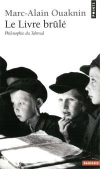 Le Livre brûlé : philosophie du Talmud