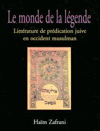 Le monde de la légende : littérature de prédication juive en Occident musulman