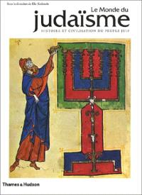 Le monde du judaïsme : histoire et civilisation du peuple juif
