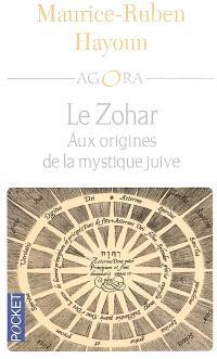 Le Zohar : aux origines de la mystique juive