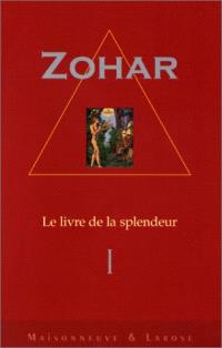 Le Zohar : le livre de la splendeur. Volume 1