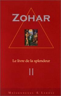 Le Zohar : le livre de la splendeur. Volume 2