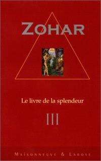 Le Zohar : le livre de la splendeur. Volume 3