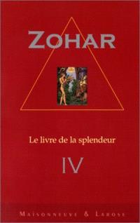 Le Zohar : le livre de la splendeur. Volume 4