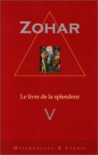 Le Zohar : le livre de la splendeur. Volume 5