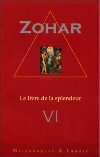 Le Zohar : le livre de la splendeur. Volume 6