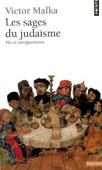 Les sages du judaïsme : vie et enseignements