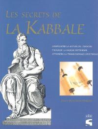 Les secrets de la kabbale : les messages des anciens mystiques révélés