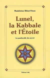Lunel, la kabbale et l'étoile ou La psalmodie du secret