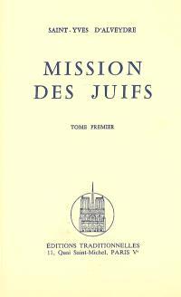 Mission des Juifs. Volume 1