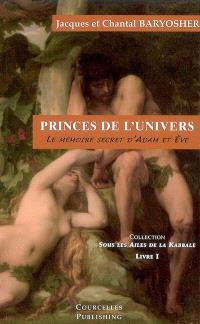 Princes de l'univers : le mémoire secret d'Adam et Ève