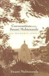 Conversations avec Swami Muktananda : les premières années