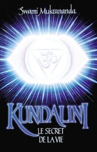 Kundalini : le secret de la vie