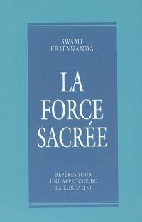 La force sacrée : repères pour une approche de la Kundalini