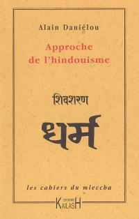 Les cahiers du mleccha. Volume 4, Approche de l'hindouisme