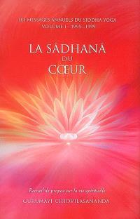 Les messages annuels du Siddha Yoga. Volume 1, La sadhana du coeur : recueil de propos sur la vie spirituelle, 1995-1999