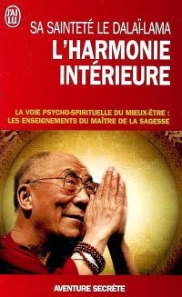 L'harmonie intérieure : la voie psycho-spirituelle du mieux-être : les enseignements du maître de la sagesse