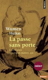 La passe sans porte (Wumen Guan) : les énigmes des grands maîtres zen
