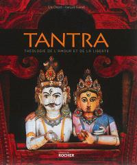 Tantra : théologie de l'amour et de la liberté